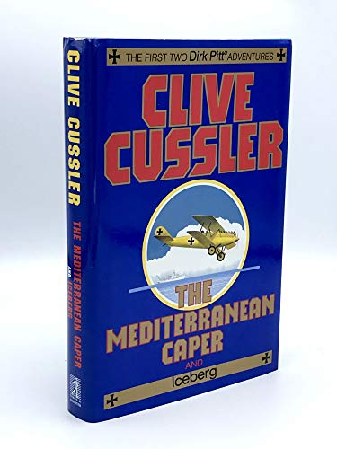 The Mediterranean Caper and Iceberg * * * * *SIGNED* * * * *: Clive Cussler