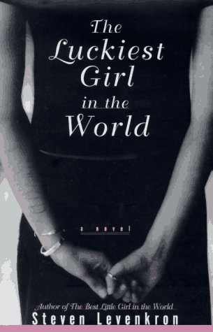 9780684826042: The LUCKIEST GIRL IN THE WORLD: A Novel
