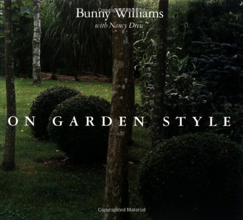On Garden Style. [Signed by Bunny Williams].: Williams, Bunny, with
