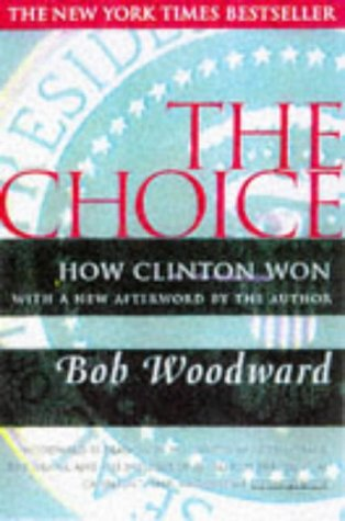 The Choice: Woodward, Bob