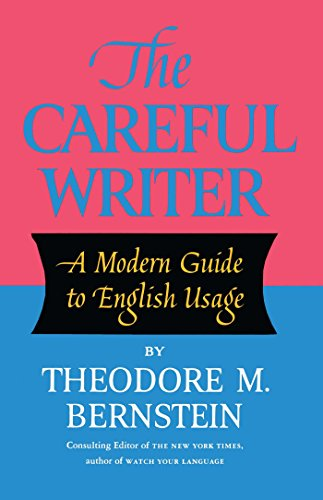 9780684826325: The Careful Writer: A Modern Guide to English Usage
