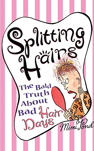 9780684826431: Splitting Hairs: The Bald Truth About Bad Hair Days