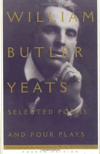 Selected Poems and Four Plays: William Butler Yeats