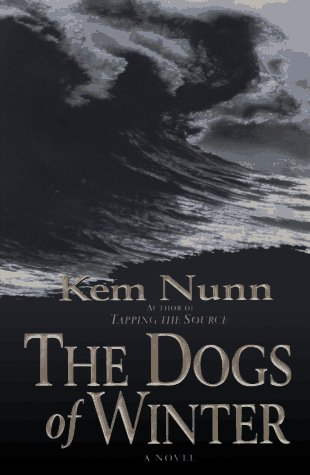 The Dogs of Winter: A Novel: Nunn, Kem