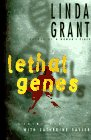 LETHAL GENES: A Crime Novel With Catherine Sayler: Grant, Linda