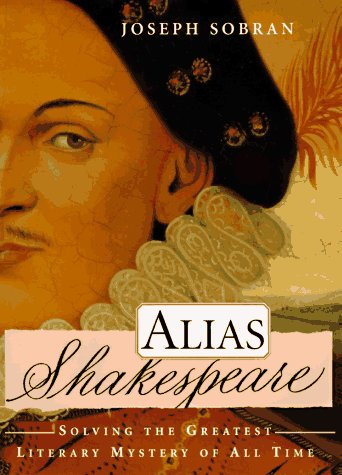 9780684826585: Alias Shakespeare: Solving the Greatest Literary Mystery of All Time