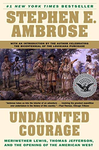 9780684826974: Undaunted Courage: Meriwether Lewis, Thomas Jefferson, and the Opening of the American West