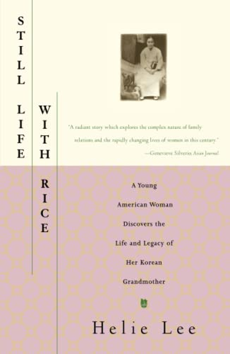 Still Life With Rice: A Young American Woman Discovers the Life and Legacy of Her Korean Grandmo ...