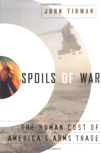 9780684827261: Spoils of War: The Human Cost of America's Arms Trade