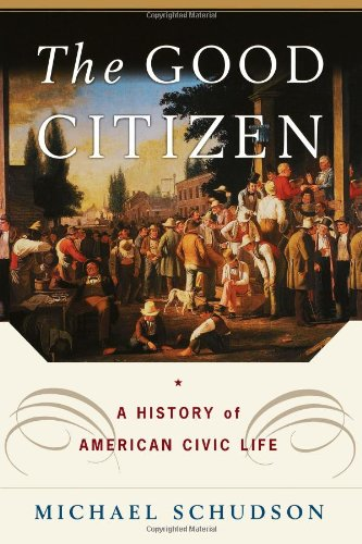 9780684827292: The Good Citizen: A History of American CIVIC Life