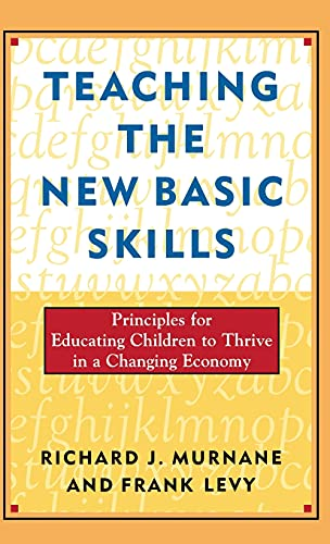 9780684827391: Teaching the New Basic Skills: Principles for Educating Children to Thrive in a Changing Economy