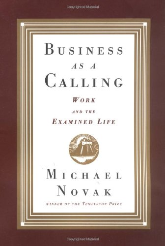 9780684827483: Business as a Calling: Work and the Examined Life