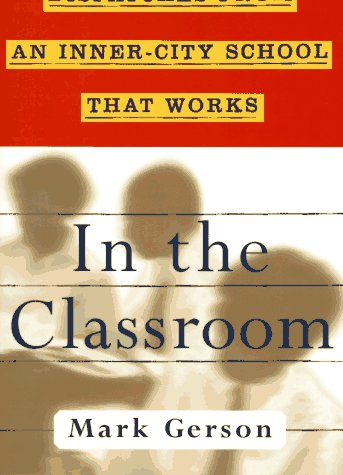 In the Classroom: Dispatches from an Inner-City: Gerson, Mark