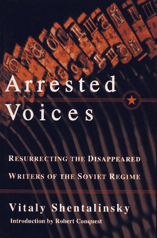 9780684827766: Arrested Voices: Resurrecting the Disappeared Writers of the Soviet Regime