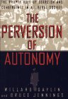 9780684827841: The Perversion of Autonomy: The Proper Uses of Coercion and Constraints in a Liberal Society