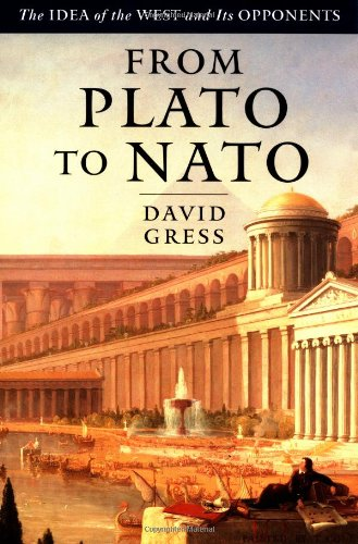 9780684827896: From Plato To NATO: The Idea of the West and Its Opponents