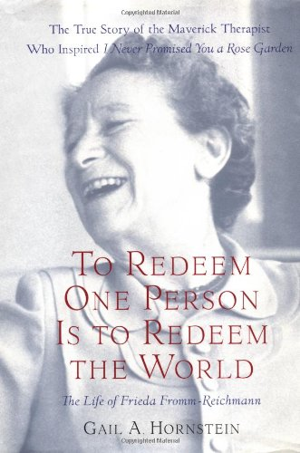 9780684827926: To Redeem One Person Is To Redeem The World: A Life of Frieda Fromm-Reichmann