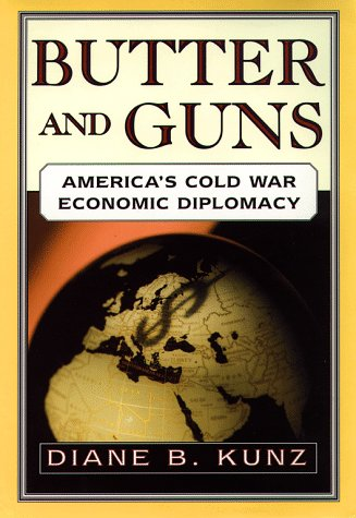 9780684827957: Butter and Guns: America's Cold War Economic Diplomacy