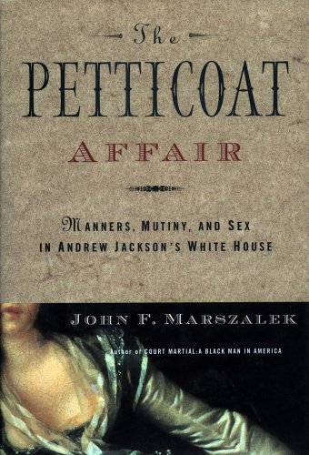 9780684828015: The Petticoat Affair: Manners, Mutiny, and Sex in Andrew Jackson's White House