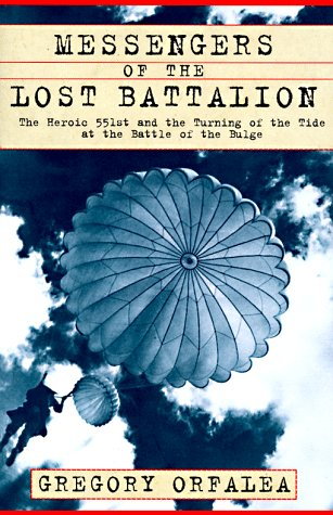 9780684828046: Messengers Of The Lost Battalion