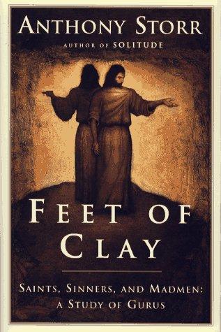 9780684828183: FEET OF CLAY : Saints, Sinners, and Madmen: A Study of Gurus