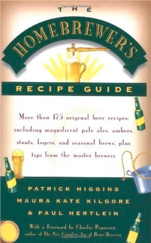 9780684829210: The Homebrewers' Recipe Guide: More than 175 original beer recipes including magnificent pale ales, ambers, stouts, lagers, and seasonal brews, plus tips from the master brewers
