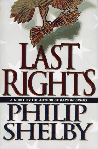 Last Rights / A Novel: Shelby, Philip