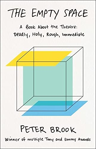 9780684829579: The Empty Space: A Book about the Theatre: Deadly, Holy, Rough, Immediate