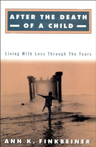 9780684829654: After the Death of a Child: Living With Loss Through the Years