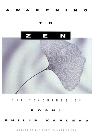 9780684829739: AWAKENING TO ZEN: The Teachings of Roshi Philip Kapleau