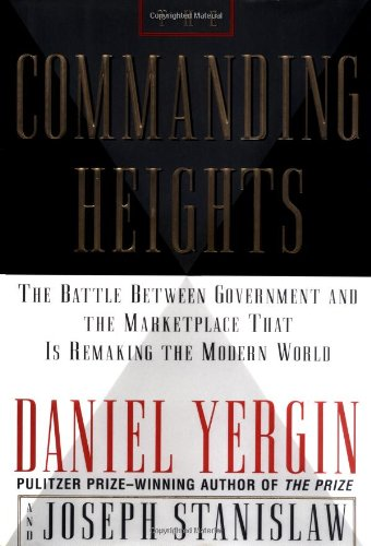 9780684829753: The Commanding Heights: The New Reality of Economic Power