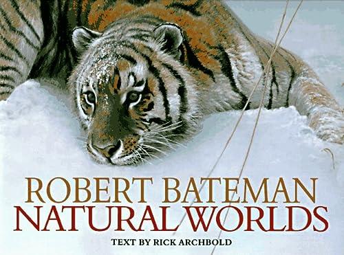9780684829869: Robert Bateman: Natural Worlds