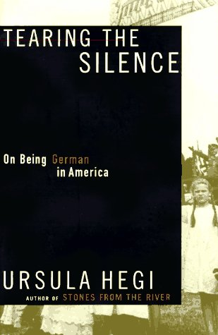 Tearing The Silence - On Being German in America