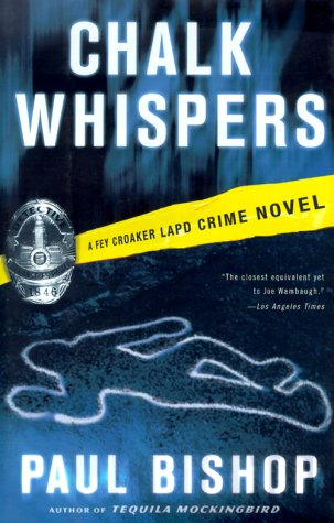 Chalk Whispers: A Fey Croaker LAPD Crime Novel (Fey Croaker Novels): Bishop, Paul