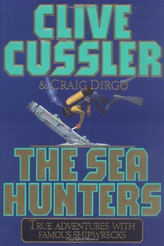 SEA HUNTERS, THE: Cussler, Clive & Dirgo, Craig