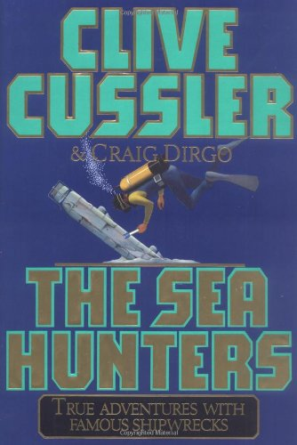 9780684830278: The SEA HUNTERS: True Adventures with Famous Shipwrecks