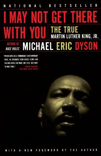 9780684830377: I May Not Get There with You: The True Martin Luther King Jr.