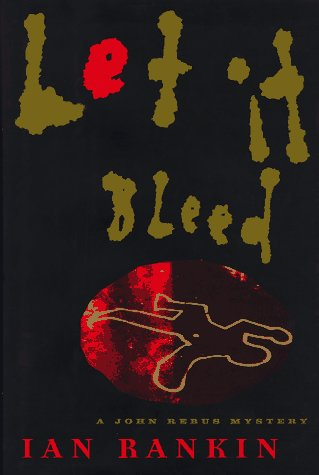 9780684830551: Let It Bleed: A John Rebus Mystery