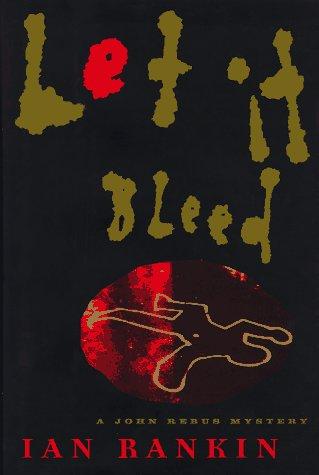 9780684830551: LET IT BLEED: A John Rebus Mystery (Detective John Rebus Novels)