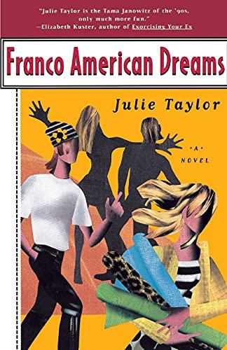 Franco American Dreams: Taylor, Julie