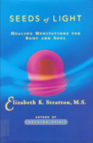 9780684830940: SEEDS OF LIGHT: Healing Meditations for Body and Soul