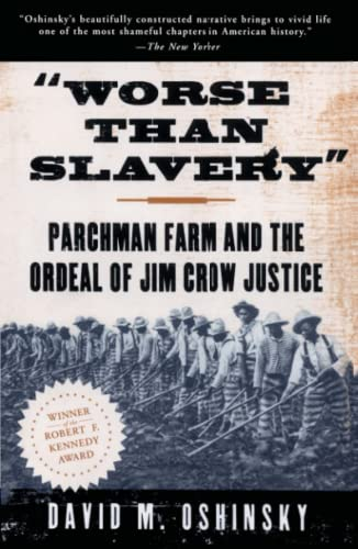 9780684830957: Worse Than Slavery: Parchman Farm and the Ordeal of Jim Crow Justice