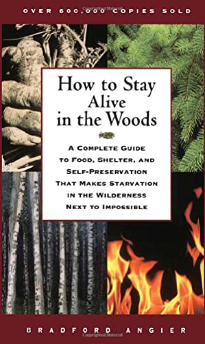9780684831015: How to Stay Alive in the Woods: A Complete Guide to Food, Shelter, and Self-Preservation That Makes Starvation in the Wilderness Next to Impossible