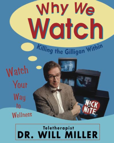 9780684831060: Why We Watch: Killing the Gilligan Within