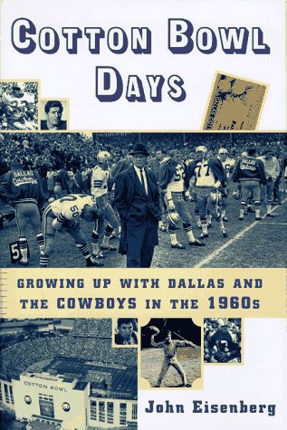 9780684831206: Cotton Bowl Days : Growing up with Dallas and the Cowboys in the 1960s