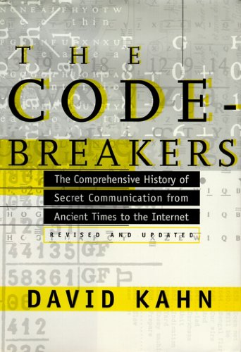 9780684831305: The Codebreakers: The Comprehensive History of Secret Communication from Ancient Times to the Internet