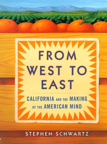9780684831343: From West to East: California and the Making of the American Mind