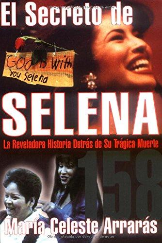El secreto de Selena: la reveladora historia: Arraras, Maria Celeste