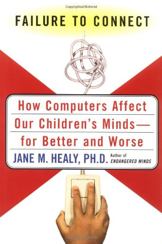 9780684831367: Failure to Connect: How Computers Affect Our Children's Minds--for Better and Worse