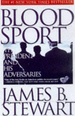 9780684831398: BLOOD SPORT: The President and His Adversaries